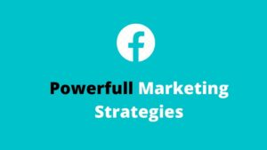 Powerful Facebook Marketing Strategies